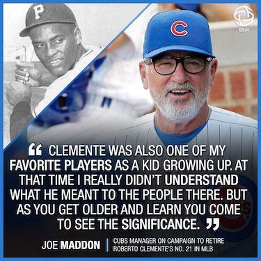 Joe Maddon On Roberto Clemente